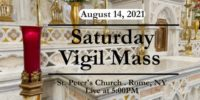 SATURDAY VIGIL MASS from ST PETERS CHURCH August 14 2021